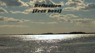 Hip-hop/Rap Instrumental x Beat x REFLECTION [Free Download]