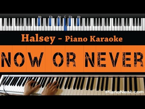 Halsey - Now or Never - Piano Karaoke / Sing Along / Cover with Lyrics