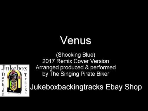 Venus 2017 (Shocking Blue) 2017 Remix Cover Version.