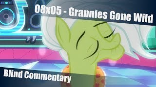 [Blind Commentary] Grannies Gone Wild - MLP:FiM Season 8 Episode 5