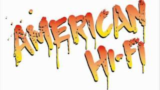 american hi-fi - where love is a lie
