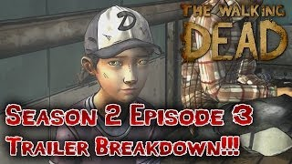 "The Walking Dead Season 2: Episode 3 - ""In Harm's Way"" - Trailer Breakdown"