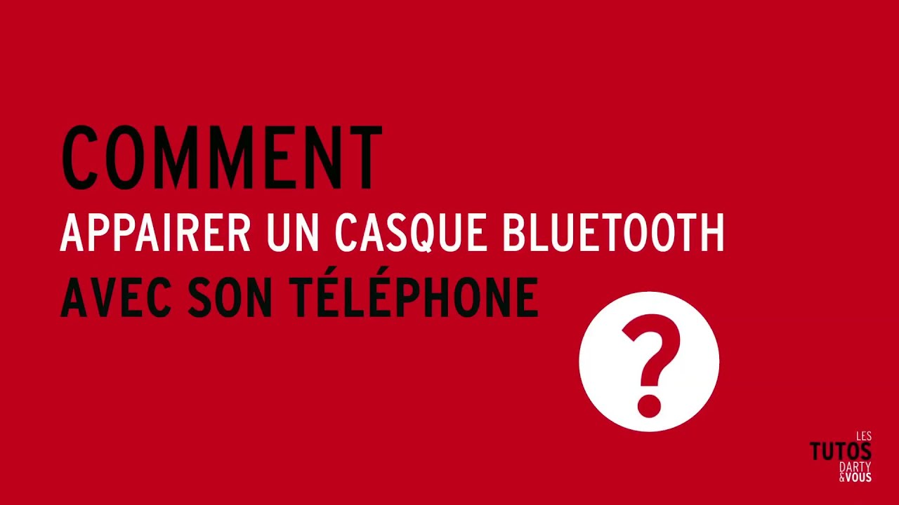 Tutos Darty Vous Comment Appairer Un Casque Bluetooth Youtube