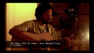 The Silky Veils Of Ardor - Joni Mitchell Cover