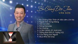 Album Ca nhạc hài | Ba Chàng Độc Thân | Vân Sơn