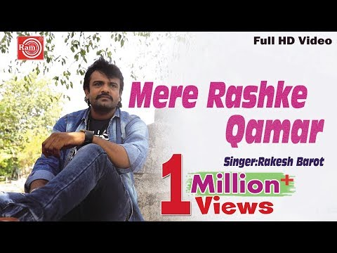 Mere Rashke Qamar Tu Ne Paheli Najar ||Rakesh Barot ||Latest New Video 2017
