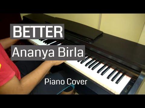 Better - Ananya Birla \\ Piano Cover