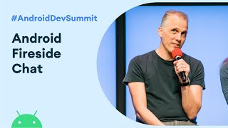 Android Fireside Chat (Android Dev Summit '19)