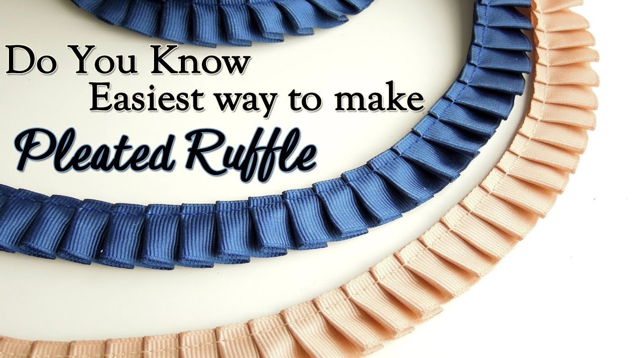 Do you know Easiest Way to make Pleated Ruffle