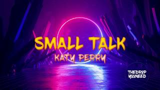 Katy Perry - Small Talk (Aeden Remix) | Lyric Video