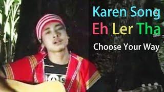 Choose Your Way - Eh Ler Tha Resimi