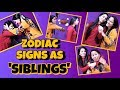 Zodiac Signs as SIBLINGS || ZODIACMORE