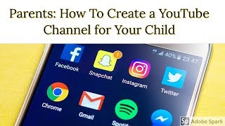 Parents: How To Create a YouTube Channel for Your Child