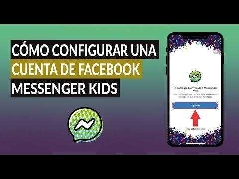¿Cómo Crear y Configurar una Cuenta de Facebook Messenger Kids?