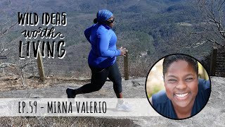 Running Ultra-marathons and Being a Beautiful Work in Progress with Mirna Valerio