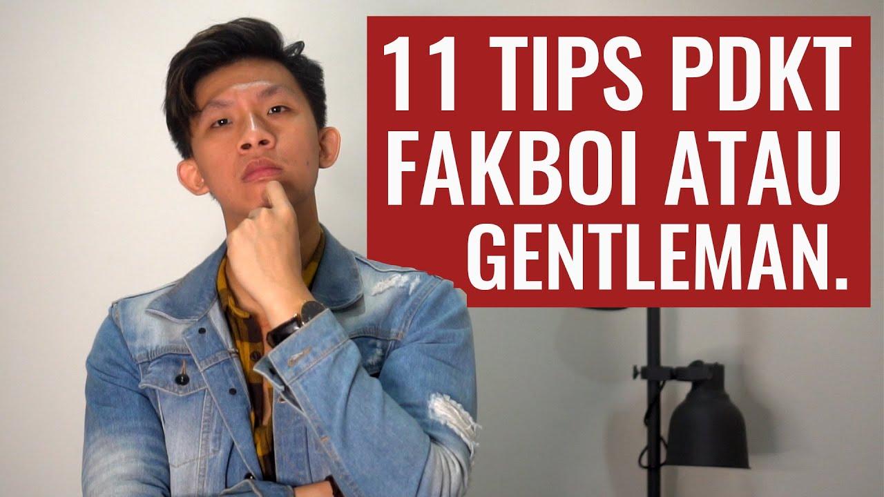 11 CARA PDKT ala FAKBOI atau Gentleman???