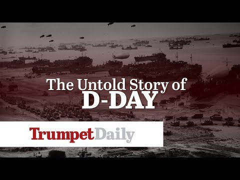 The Untold Story of D-Day - The Trumpet Daily