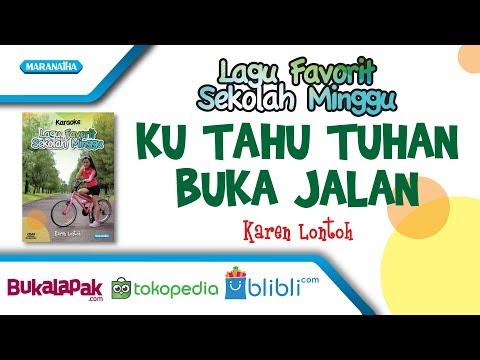 KU TAHU TUHAN PASTI BUKA JALAN - KAREN LONTOH (OFFICIAL VIDEO MUSIC)