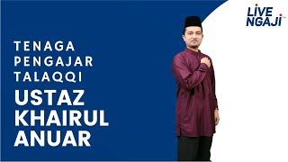 Download Tenaga Pengajar Live Ngaji Talaqqi : Ustaz Khairul Anuar