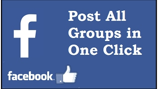 How to post in all Facebook groups in single click