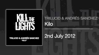Trilucid and Andrés Sanchez - Kilo (Andrés Sanchez Mix)
