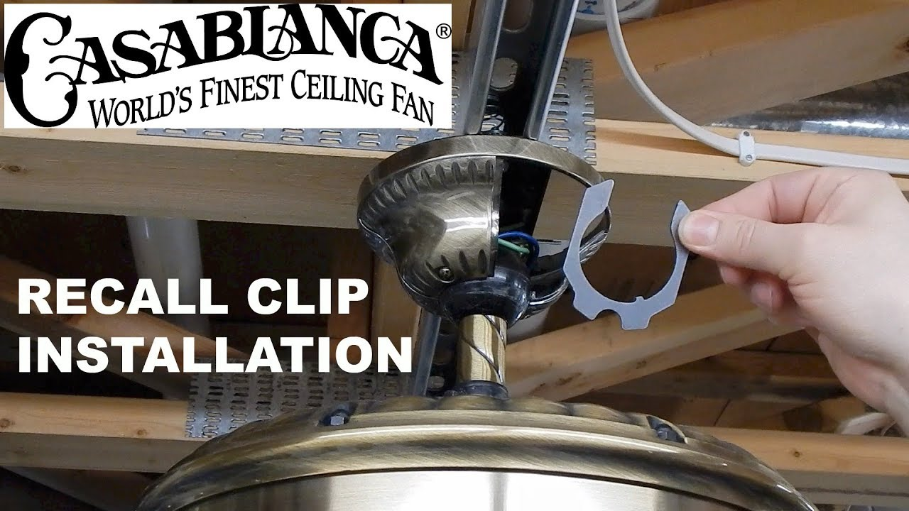 Casablanca Ceiling Fan Recall Clip Installation