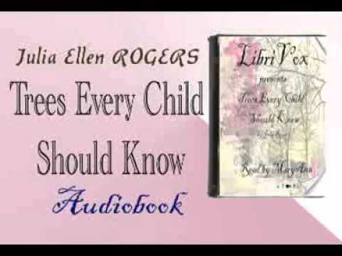 Trees Every Child Should Know  Julia Ellen ROGERS Audiobook