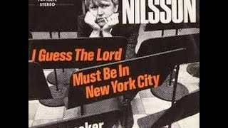 Nilsson  -  I guess the lord must be in New York City