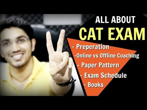 CAT EXAM - How to Prepare | Online vs Offline Coaching | Study Material | Exam Schedule