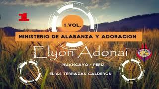 MINISTERIO DE ALABANZA - ELYON ADONAI - PRIMICIA 2018 - NO ME AVERGÜENZO DE JESUS
