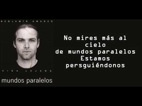 Benjamin Amadeo - Mundos paralelos con letra