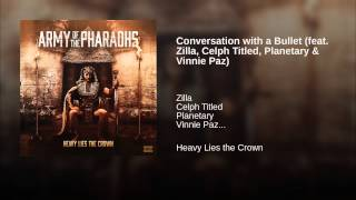 Conversation with a Bullet (feat. Zilla, Celph Titled, Planetary & Vinnie Paz)