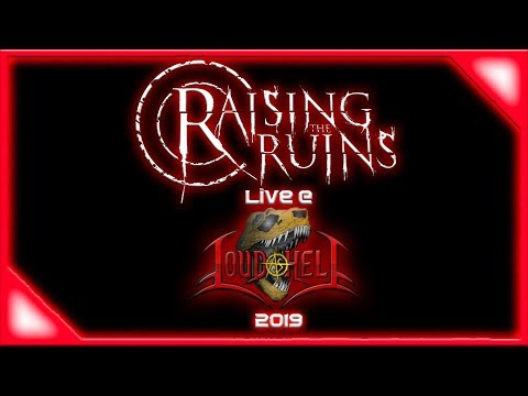Raising The Ruins - Live @ Loud As Hell 2019