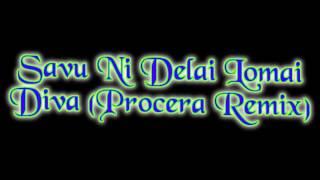 Savu Ni Delai Lomai - Diva ( Procera Rmx)