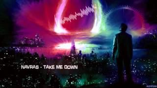 Navras - Take Me Down [HQ Edit]