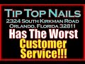 Asian Owned Tip Top Nails In Orlando Florida Has The Worst Customer Service!
