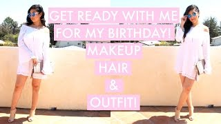 Get Ready With Me for My Birthday | Makeup, Hair & Outfit