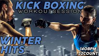 Kick Boxing Winter Nonstop Hits  Workout Session for Fitness & Workout 140 Bpm / 32 Count