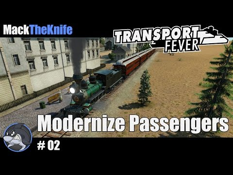 TRANSPORT FEVER: WE MODERNIZE THE PASSENGER SERVICE | Let's Play Transport Fever