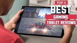 ✅ Top 5: Gaming Tablet Reviews in 2019 | Cheapest Gaming Tablet (Buyers Guide)