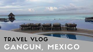 Travel Vlog   My Birthday Trip   Cancun, Mexico