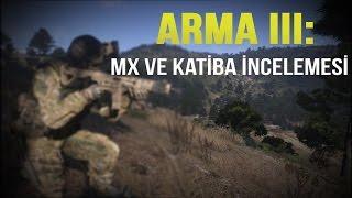 Arma 3: MX ve Katiba İnceleme - Karşılaştırma