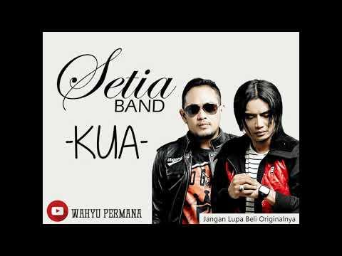Setia Band - KUA (full Version)