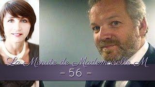 La Minute de Mademoiselle M56 - Entretien avec David Lefrançois