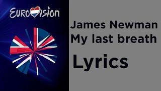 James Newman - My last breath (Lyrics) United Kingdom Eurovision 2020