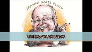 Manni kallt Platt: Showbusiness