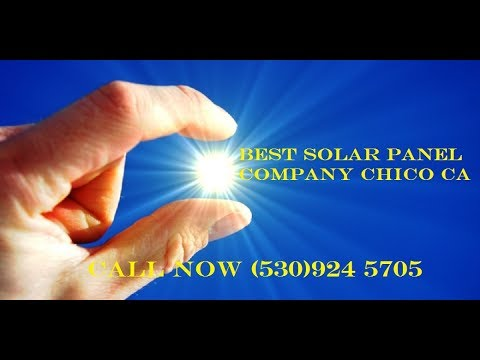 Solar Panels Chico Butte County CA| Alternative Energy Systems Chico Butte County CA
