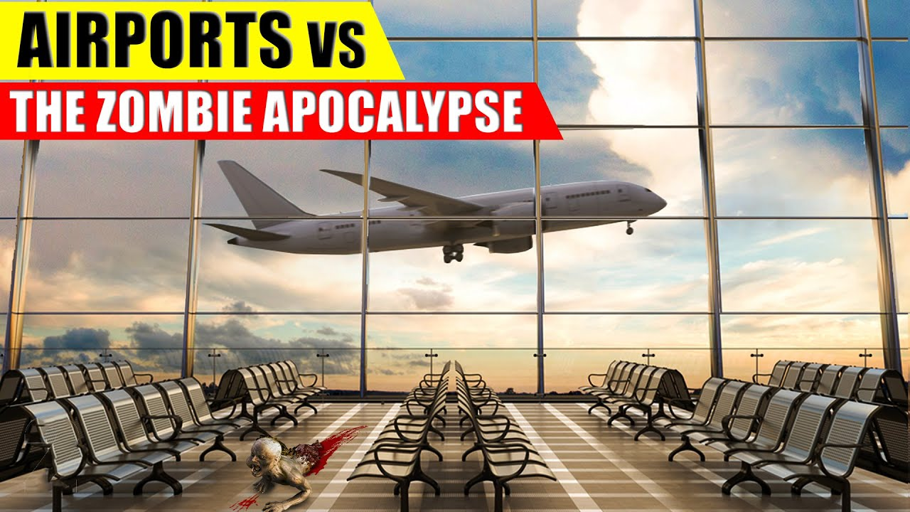 Are Airports GOOD in a Zombie Apocalypse?