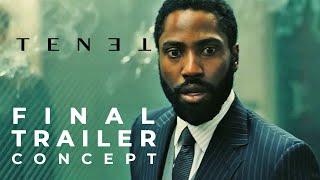 Tenet | Final Trailer Concept