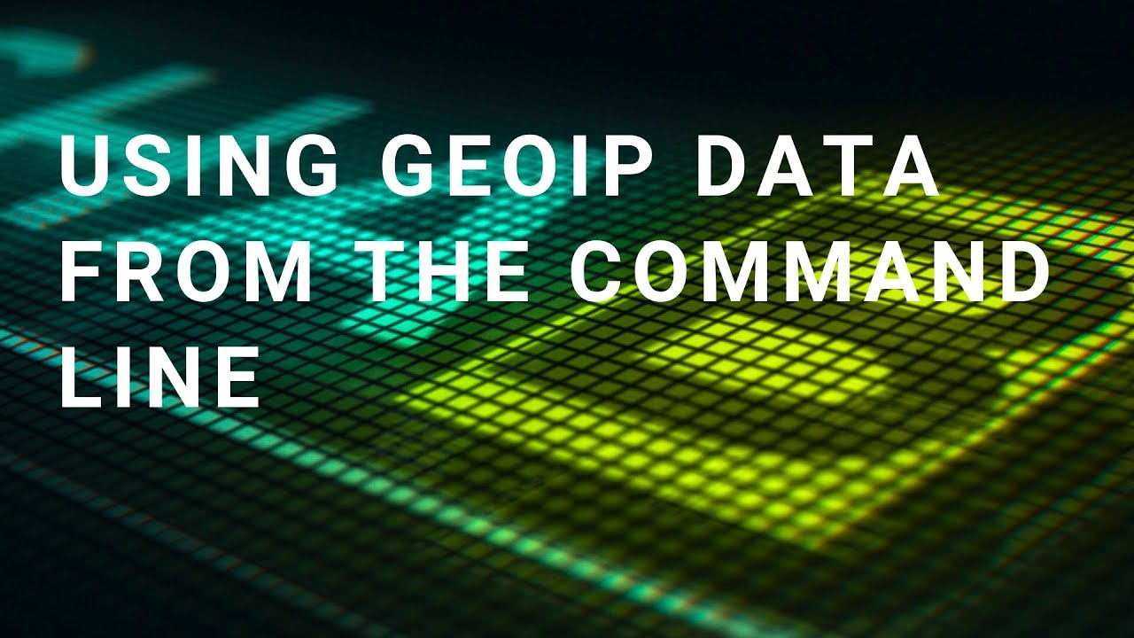 Using GeoIP data from the command line - Shabinx com